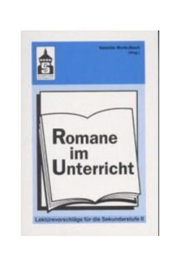 Abbildung von Merkelbach | Romane im Unterricht | 2000 | Lektürevorschläge für die Seku...