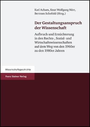 Der Gestaltungsanspruch der Wissenschaft | Acham / Nörr / Schefold, 2007 | Buch (Cover)