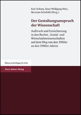 Abbildung von Acham / Nörr / Schefold   Der Gestaltungsanspruch der Wissenschaft   2007   Aufbruch und Ernüchterung in d...