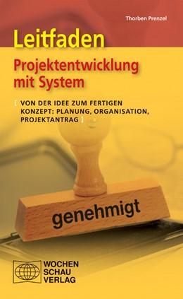 Abbildung von Prenzel | Leitfaden Projektentwicklung mit System | 2009 | Von der Idee zum fertigen Konz...