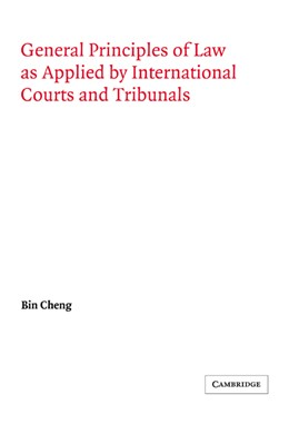 Abbildung von Cheng | General Principles of Law as Applied by International Courts and Tribunals | 2006 | Foreword by Georg Schwarzenber...