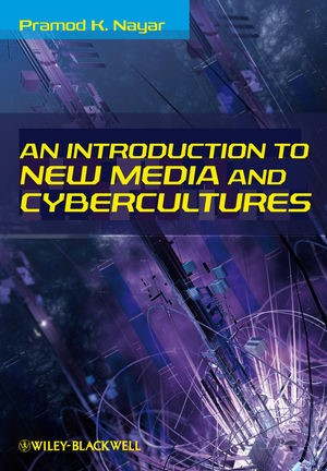 Abbildung von Nayar | An Introduction to New Media and Cybercultures | 1. Auflage | 2010