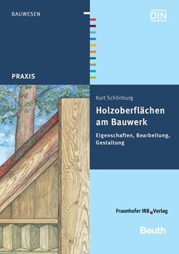 Abbildung von Schönburg | Holzoberflächen am Bauwerk | Ausgabe mit Abbildungen, Tabellen | 2009 | Eigenschaften, Bearbeitung, Ge...
