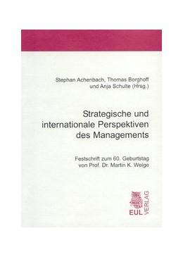 Abbildung von Achenbach / Borghoff / Schulte | Strategische und internationale Perspektiven des Managements | 2003 | Festschrift zum 60. Geburtstag...