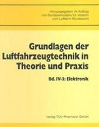 Abbildung von / Bundesminister f. Verkehr | Grundlagen der Luftfahrzeugtechnik in Theorie und Praxis / Elektronik | 1992