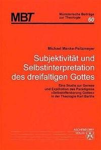 Abbildung von Menke-Peitzmeyer | Subjektivität und Selbstinterpretation des dreifaltigen Gottes | 2002