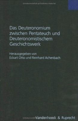 Abbildung von Achenbach / Otto | Das Deuteronomium zwischen Pentateuch und Deuteronomistischem Geschichtswerk | Aufl. | 2004 | Band 206