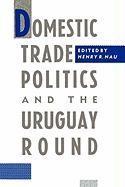 Abbildung von Nau | Domestic Trade Politics and the Uruguay Round | 1989