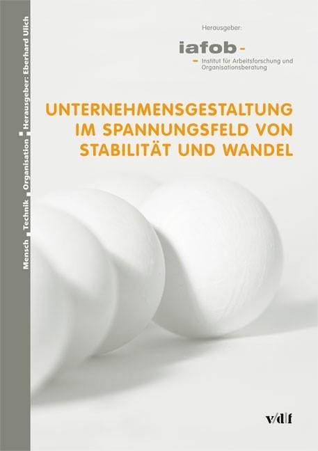 Unternehmensgestaltung im Spannungsfeld von Stabilität und Wandel | / Ulich / Strohm, 2008 | Buch (Cover)