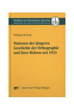 Abbildung von Mentrup | Stationen der jüngeren Geschichte der Orthographie und ihrer Reform | 1. Auflage 2007 | 2007 | Unter Mitwirkung von Kerstin S... | 29