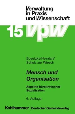 Mensch und Organisation | Bosetzky / Heinrich / Wiesch | 6., überarbeitete und erweiterte Auflage, 2002 | Buch (Cover)