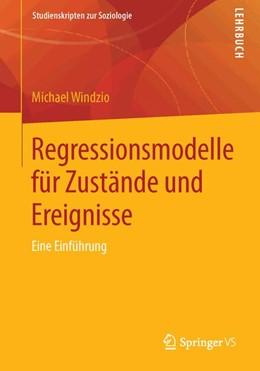 Abbildung von Windzio | Regressionsmodelle für Zustände und Ereignisse | 2013 | 2013 | Eine Einführung