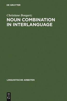 Abbildung von Bongartz   Noun Combination in Interlanguage   2002   Typology Effects in Complex De...   448