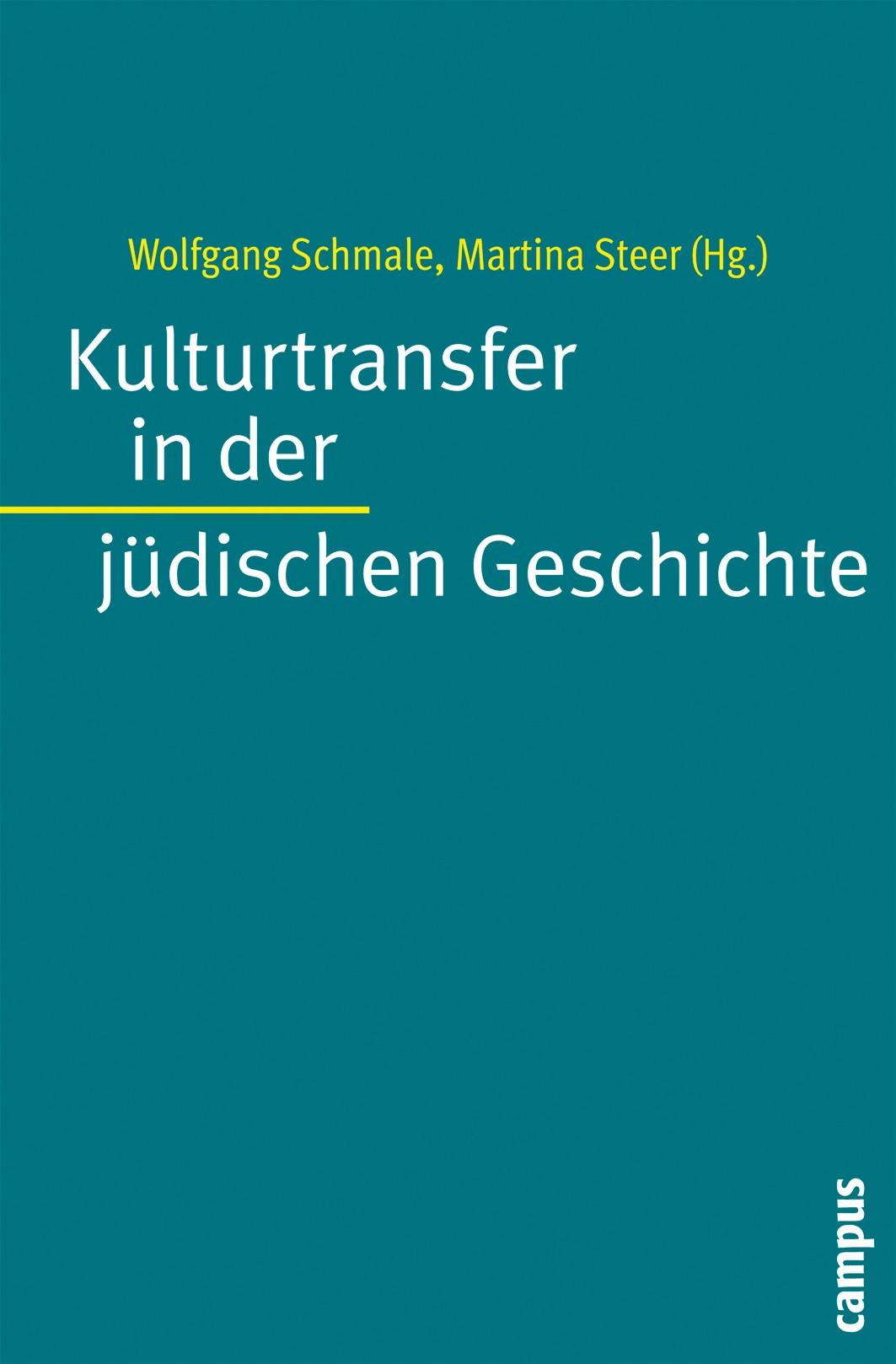 Abbildung von Schmale / Steer | Kulturtransfer in der jüdischen Geschichte | 2006