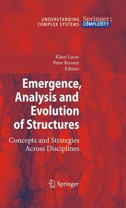 Abbildung von Lucas / Roosen | Emergence, Analysis and Evolution of Structures | 2009 | Concepts and Strategies Across...