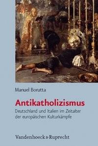 Antikatholizismus | Borutta | 2., durchgesehene Aufl. 2011, 2011 | Buch (Cover)