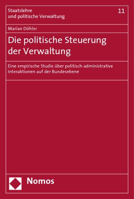 Abbildung von Döhler | Die politische Steuerung der Verwaltung | 2007
