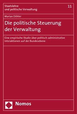 Abbildung von Döhler   Die politische Steuerung der Verwaltung   2007   Eine empirische Studie über po...