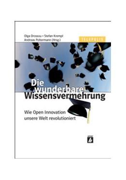 Abbildung von Drossou / Krempl / Poltermann | Die wunderbare Wissensvermehrung | 2006 | Wie Open Innovation unsere Wel...