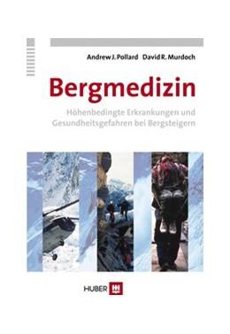 Abbildung von Pollard / Murdoch | Bergmedizin | 2007 | Höhenbedingte Erkrankungen und...
