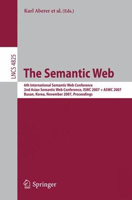 Abbildung von Aberer / Choi / Noy / Allemang / Lee / Nixon / Golbeck / Mika / Maynard / Mizoguchi / Schreiber / Cudré-Mauroux | The Semantic Web | 2007 | 6th International Semantic Web...