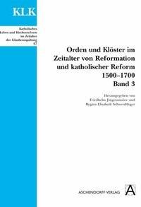 Orden und Klöster im Zeitalter von Reformatoin und Katholischer Reform 1500-1700 | Jürgensmeier / Schwerdtfeger, 2007 | Buch (Cover)