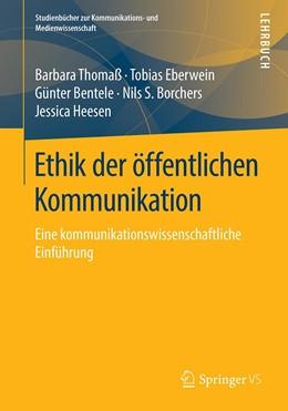Abbildung von Thomaß / Eberwein / Bentele | Ethik der öffentlichen Kommunikation | 2020 | Eine kommunikationswissenschaf...