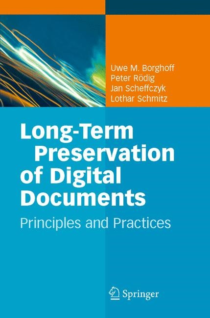 Long-Term Preservation of Digital Documents | Borghoff / Rödig / Scheffczyk | 1st Edition. Softcover version of original hardcover edition 2006, 2010 | Buch (Cover)