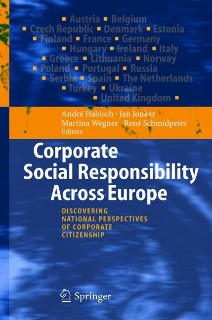 Corporate Social Responsibility Across Europe | Habisch / Jonker / Wegner / Schmidpeter | 1st Edition. Softcover version of original hardcover edition 2005, 2010 | Buch (Cover)