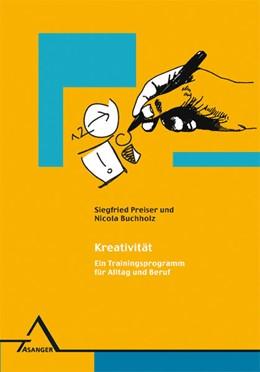 Abbildung von Preiser / Buchholz | Kreativität | 3., überarb. u. neu ausgest. Aufl. 2008 | 2003 | Ein Trainingsprogramm für Allt...