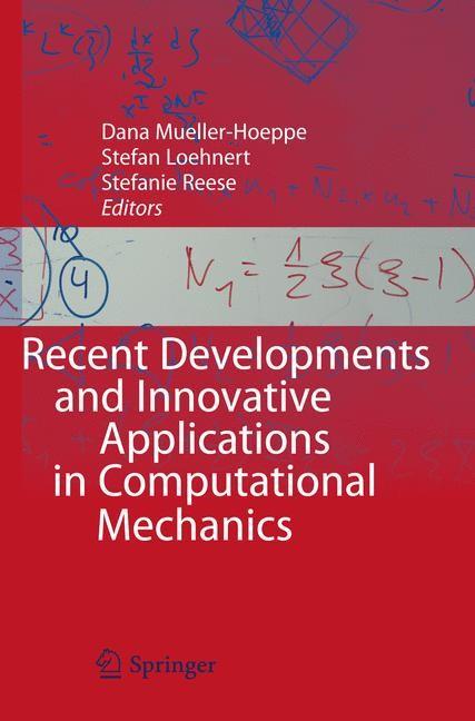 Recent Developments and Innovative Applications in Computational Mechanics | Mueller-Hoeppe / Loehnert / Reese, 2010 | Buch (Cover)