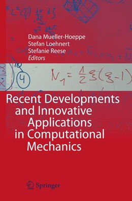 Abbildung von Mueller-Hoeppe / Loehnert / Reese | Recent Developments and Innovative Applications in Computational Mechanics | 2010