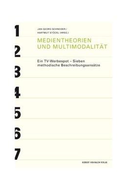 Abbildung von Schneider / Stöckl | Medientheorien und Multimodalität | 2011 | Ein TV-Werbespot - Sieben meth...