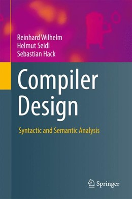 Abbildung von Wilhelm / Seidl / Hack | Compiler Design | 2013 | Syntactic and Semantic Analysi...