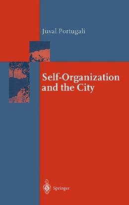 Abbildung von Portugali | Self-Organization and the City | 1st Edition. Softcover version of original hardcover edition 2000 | 2010