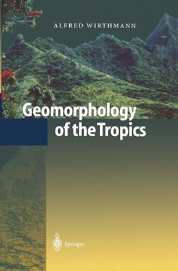 Abbildung von Wirthmann | Geomorphology of the Tropics | 1st Edition. Softcover version of original hardcover edition 2000 | 2010