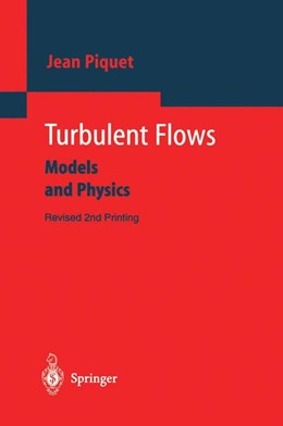 Abbildung von Piquet | Turbulent Flows | 1st ed. 1999. Rev. 2nd printing. Softcover version of original hardcover edition 1999 | 2010 | Models and Physics