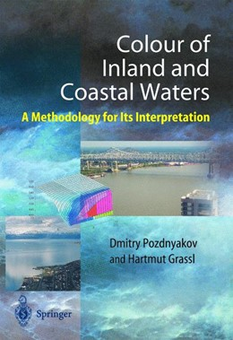 Abbildung von Pozdnyakov / Lang / Graßl | Color of Inland and Coastal Waters | 1st ed. Softcover of orig. ed. 2003 | 2011 | A Methodology for its Interpre...