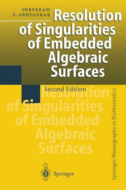 Resolution of Singularities of Embedded Algebraic Surfaces | Abhyankar | 2nd enlarged ed. Softcover version of original hardcover edition 1998, 2010 | Buch (Cover)
