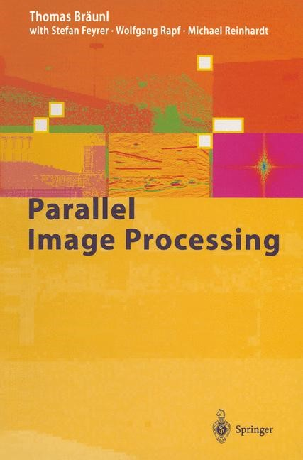Parallel Image Processing | Bräunl / Feyrer / Rapf | 1st Edition. Softcover version of original hardcover edition 2001, 2010 | Buch (Cover)