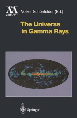 Abbildung von Schönfelder | The Universe in Gamma Rays | 1st Edition. Softcover version of original hardcover edition 2001 | 2011