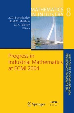 Abbildung von Di Bucchianico / Mattheij | Progress in Industrial Mathematics at ECMI 2004 | 1. Auflage | 2010 | 8 | beck-shop.de