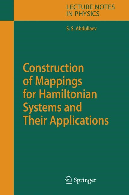 Construction of Mappings for Hamiltonian Systems and Their Applications | Abdullaev, 2010 | Buch (Cover)
