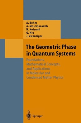 Abbildung von Bohm / Mostafazadeh / Koizumi | The Geometric Phase in Quantum Systems | 1st Edition. Softcover version of original hardcover edition 2003 | 2010 | Foundations, Mathematical Conc...