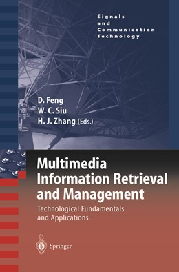 Abbildung von Feng / Siu / Zhang   Multimedia Information Retrieval and Management   1st Edition. Softcover version of original hardcover edition 2003   2010   Technological Fundamentals and...