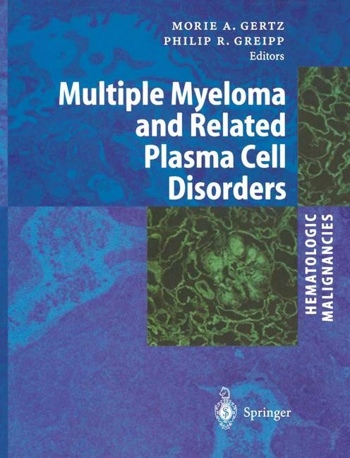 Abbildung von Gertz / Greipp   Hematologic Malignancies: Multiple Myeloma and Related Plasma Cell Disorders   1st Edition. Softcover version of original hardcover edition 2004   2010
