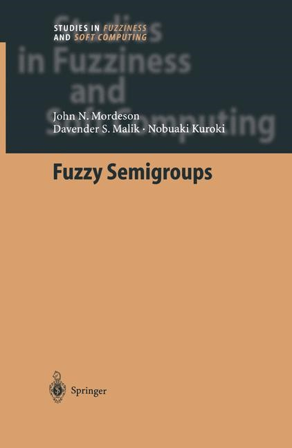 Fuzzy Semigroups | Mordeson / Malik / Kuroki | 1st Edition. Softcover version of original hardcover edition 2003, 2010 | Buch (Cover)