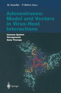 Abbildung von Doerfler / Böhm | Adenoviruses: Model and Vectors in Virus-Host Interactions | 1st Edition. Softcover version of original hardcover edition 2004 | 2010 | Immune System, Oncogenesis, Ge... | 273