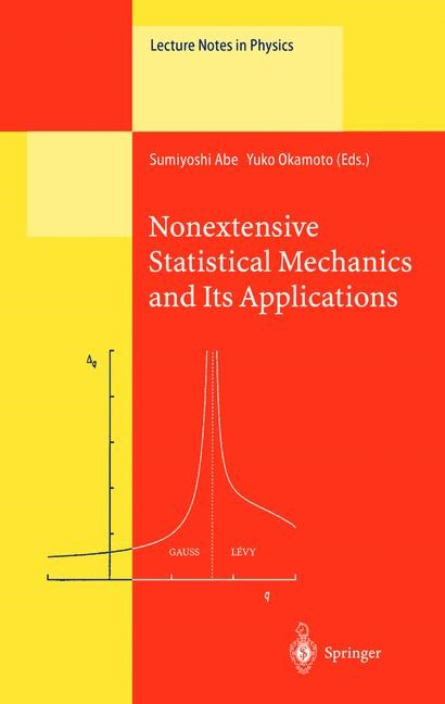 Abbildung von Abe / Okamoto   Nonextensive Statistical Mechanics and Its Applications   1st Edition. Softcover version of original hardcover edition 2001   2010