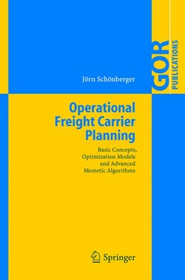 Abbildung von Schönberger | Operational Freight Carrier Planning | 1st Edition. Softcover version of original hardcover edition 2005 | 2010 | Basic Concepts, Optimization M...
